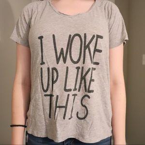 "Tops - ""I woke up like this"" T-Shirt"